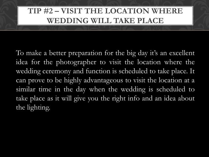 Tip #2 – Visit The Location Where Wedding Will Take Place