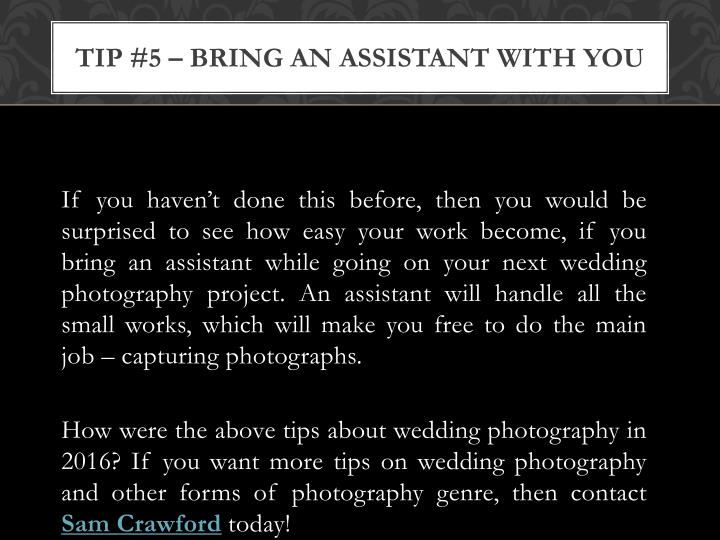 Tip #5 – Bring An Assistant With You
