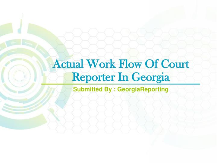 Actual work flow of court reporter in georgia