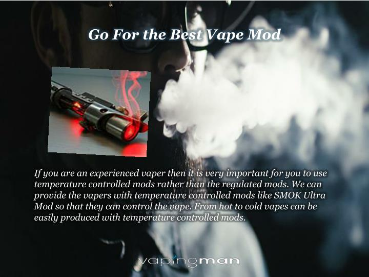If you are an experienced vaper then it is very important for you to use
