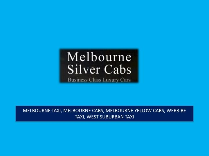 Melbourne taxi melbourne cabs melbourne yellow cabs werribe taxi west suburban taxi