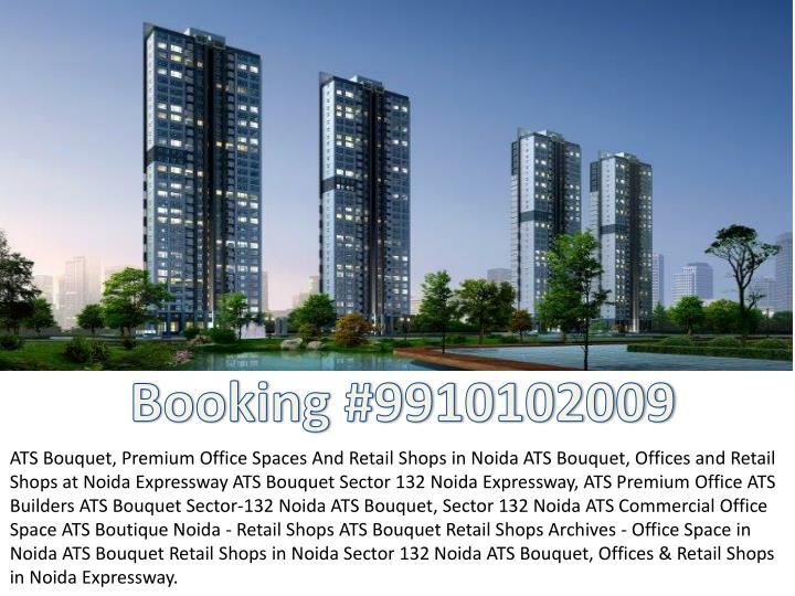 ATS Bouquet, Premium Office Spaces And Retail Shops in Noida ATS Bouquet, Offices and Retail
