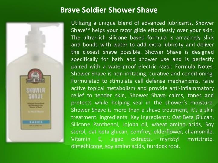 Brave Soldier Shower Shave