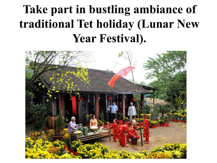 Take part in bustling ambiance of