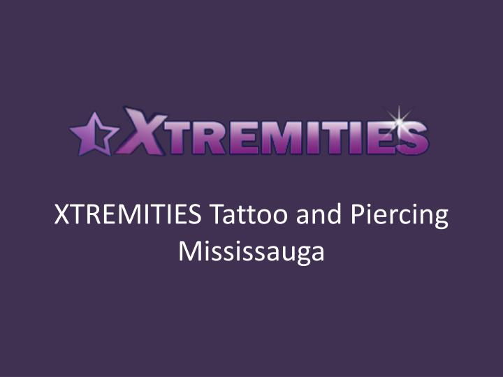 Xtremities tattoo and piercing mississauga