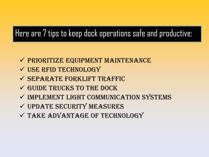 Here are 7 tips to keep dock operations safe and productive: