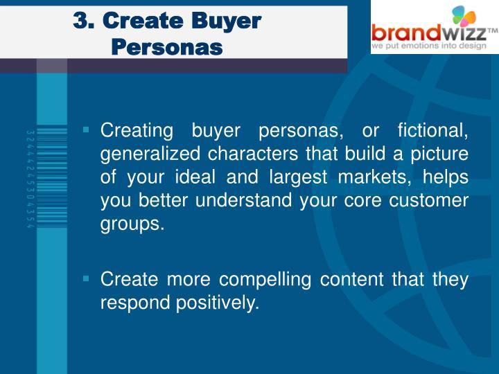 3. Create Buyer Personas