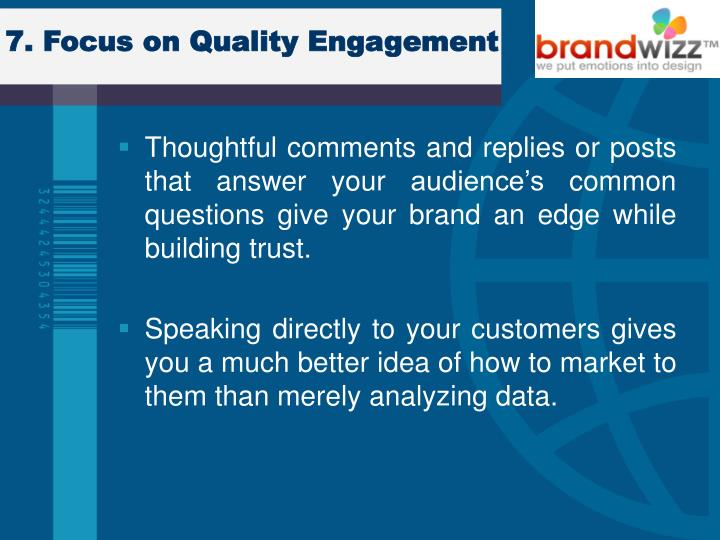 7. Focus on Quality Engagement
