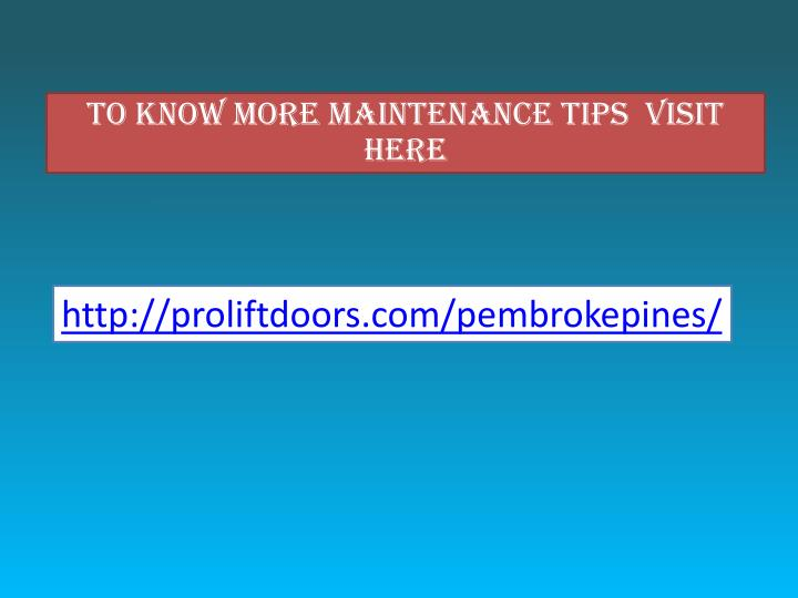 To Know more maintenance tips  Visit here