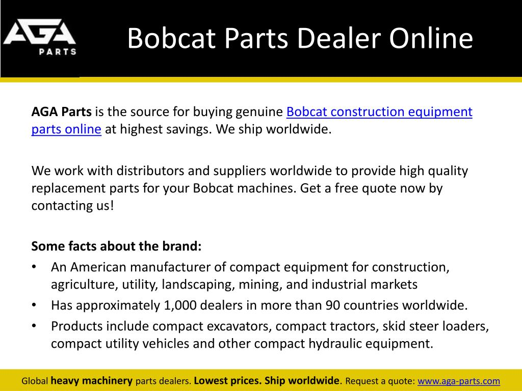 Bobcat Parts Online >> Ppt Global Bobcat Construction And Equipment Parts Dealer Aga