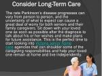 consider long term care