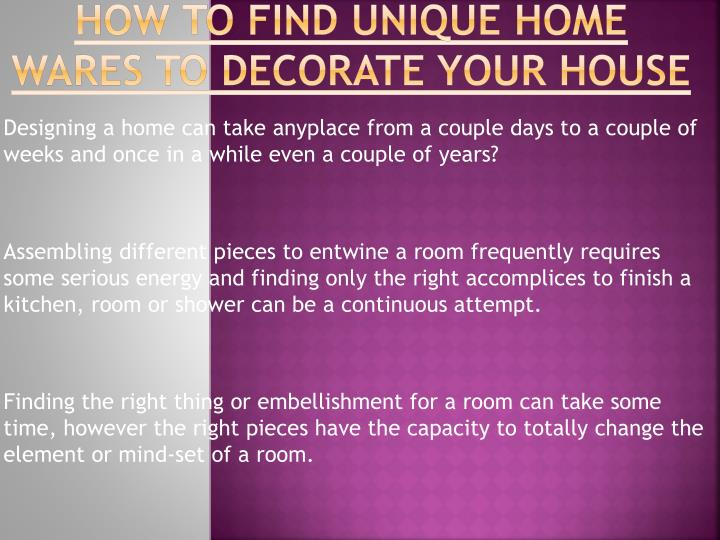 How to find unique home wares to decorate your house