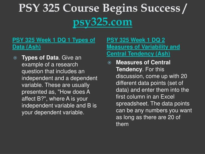 Psy 325 course begins success psy325 com2