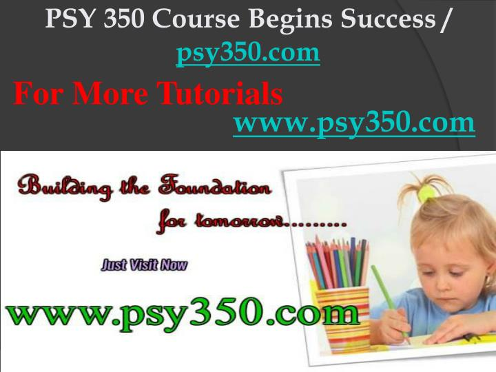 PSY 350 Course Begins Success /
