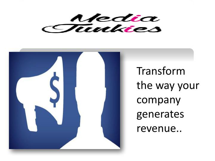 transform the way your company generates revenue n.