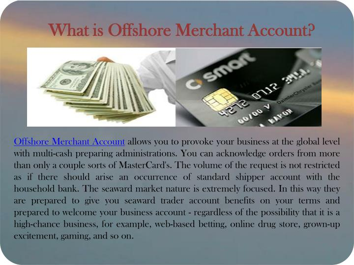 What is Offshore Merchant Account?