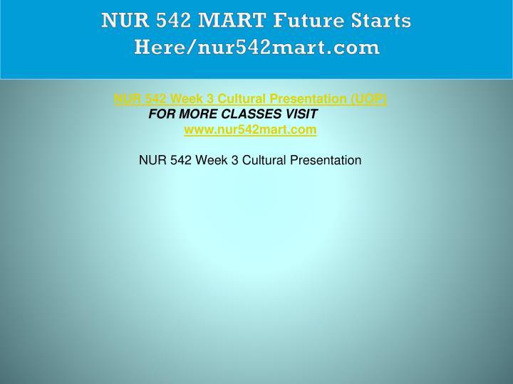 NUR 542 MART Future Starts Here/nur542mart.com