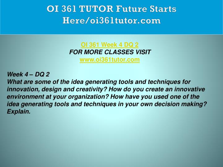 OI 361 TUTOR Future Starts Here/oi361tutor.com
