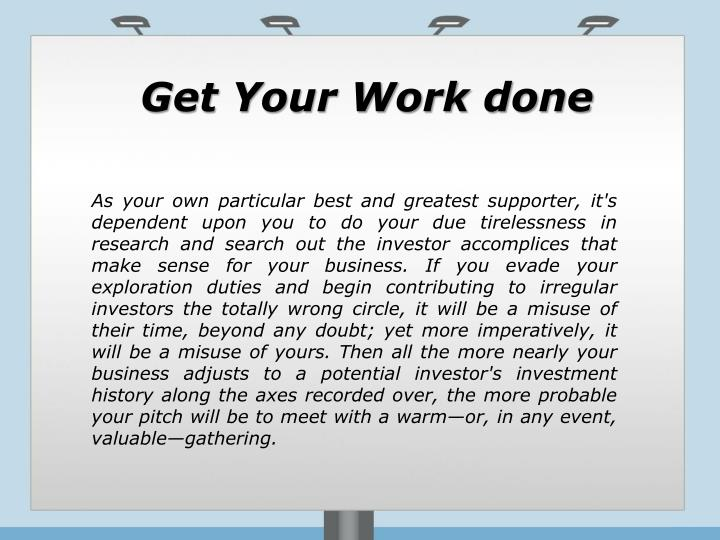 Get Your Work done