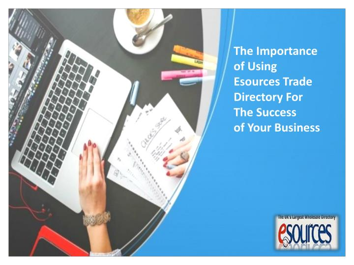 The Importance of Using Esources Trade Directory For The Success