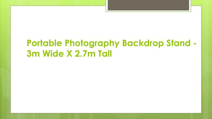 Portable photography backdrop stand 3m wide x 2 7m tall