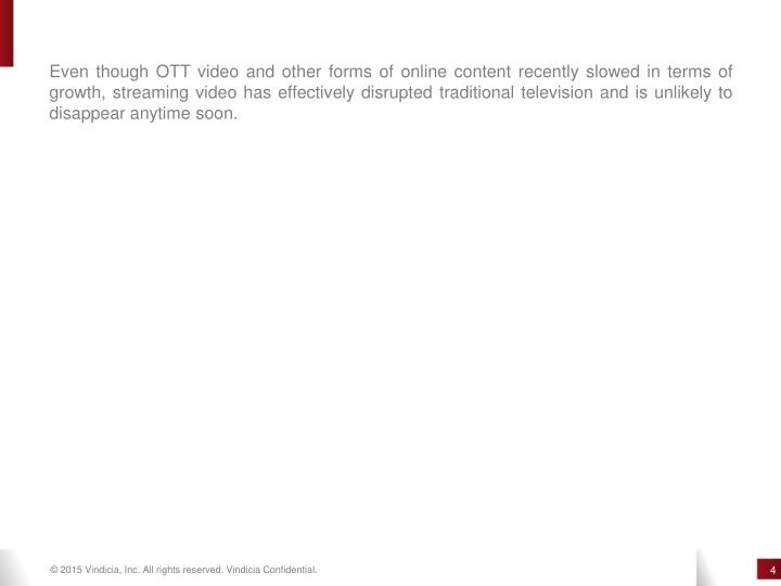 Even though OTT video and other forms of online content recently slowed in terms of