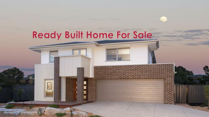 Ready built home for sale