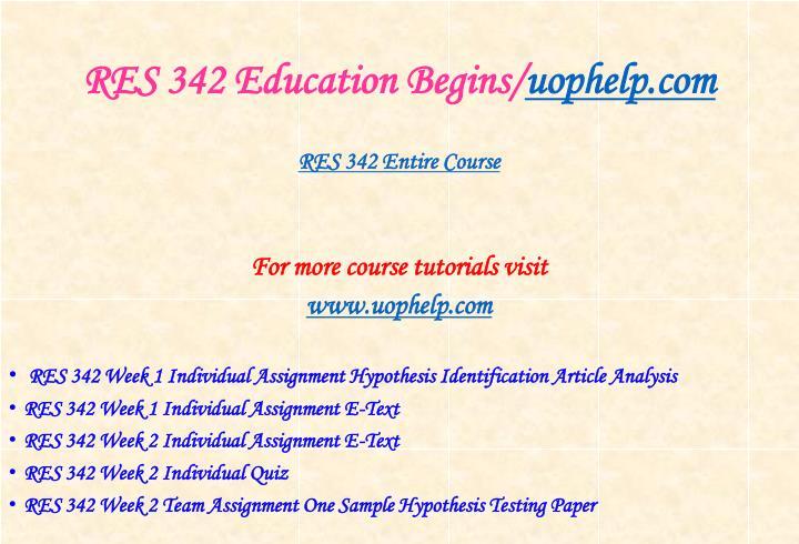Res 342 education begins uophelp com1