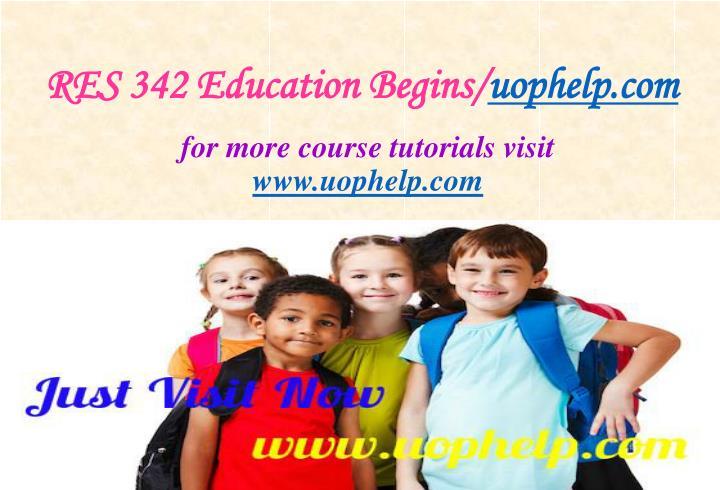 RES 342 Education Begins/