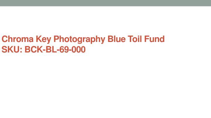 Chroma key photography blue toil fund sku bck bl 69 000