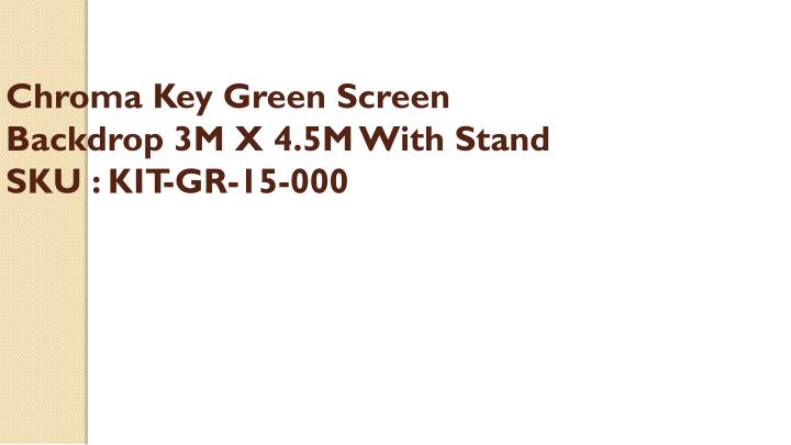 Chroma key green screen backdrop 3m x 4 5m with stand sku kit gr 15 000