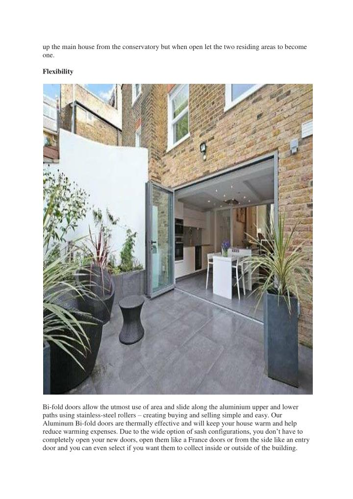 Up the main house from the conservatory but when open let the two residing areas to become