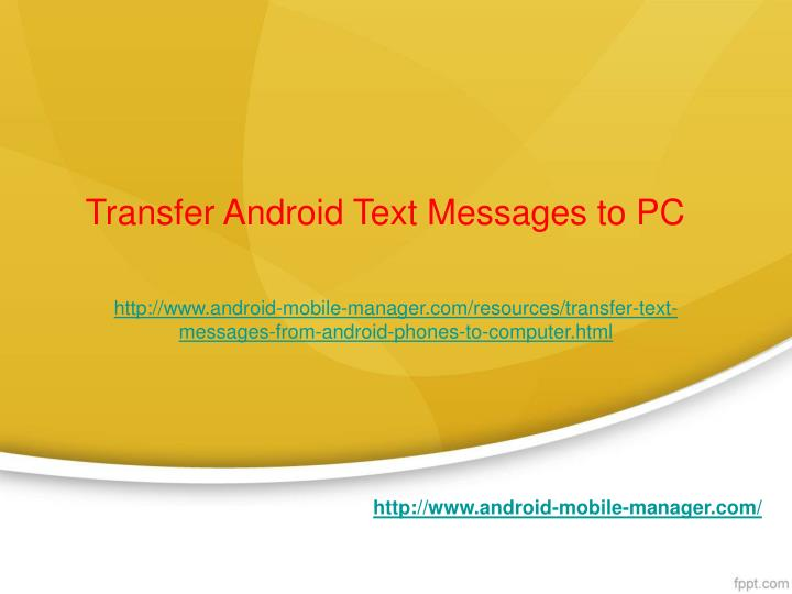 Transfer android text messages to pc