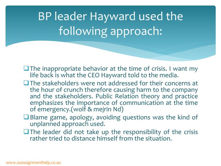 BP leader Hayward used the following approach: