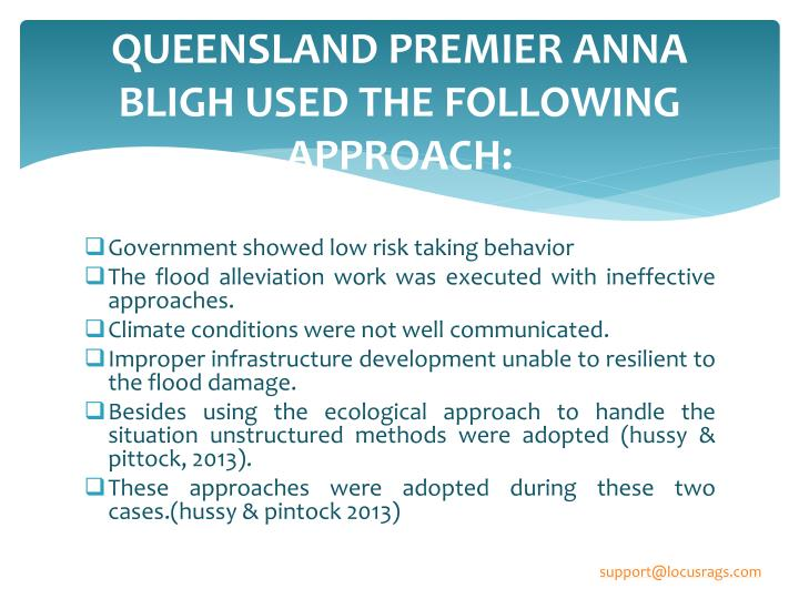 QUEENSLAND PREMIER ANNA BLIGH USED THE FOLLOWING APPROACH: