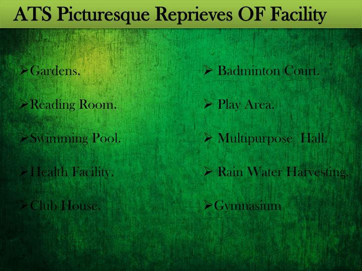ATS Picturesque Reprieves OF Facility