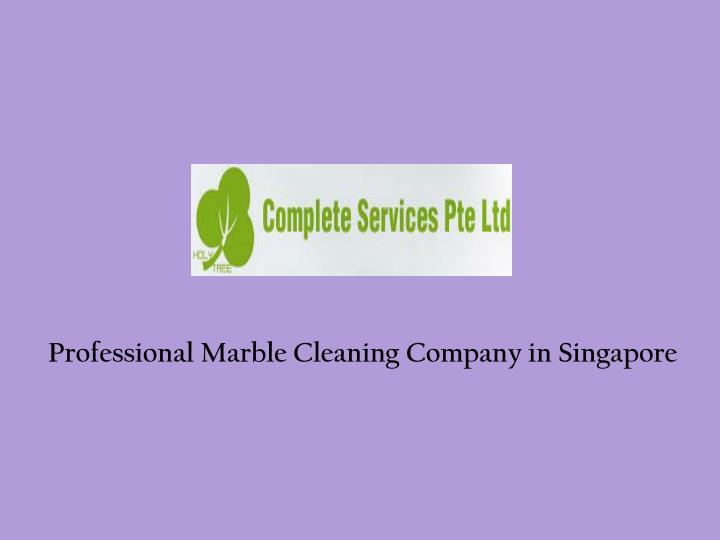 Professional Marble Cleaning Company in Singapore