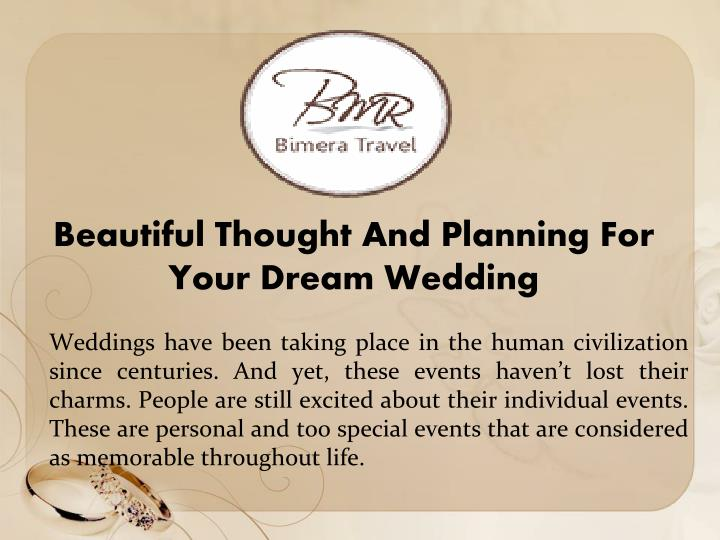 Beautiful thought and planning for your dream wedding