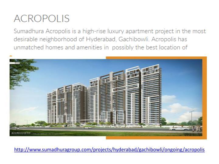 http://www.sumadhuragroup.com/projects/hyderabad/gachibowli/ongoing/acropolis