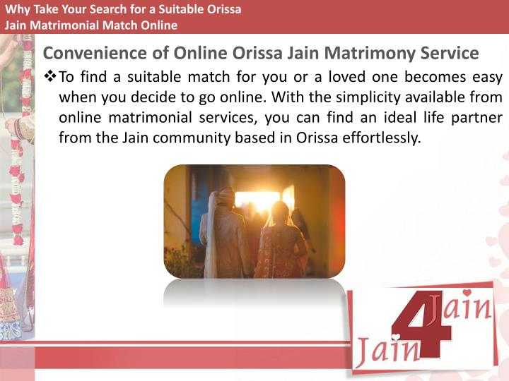 Why take your search for a suitable orissa jain matrimonial match online1