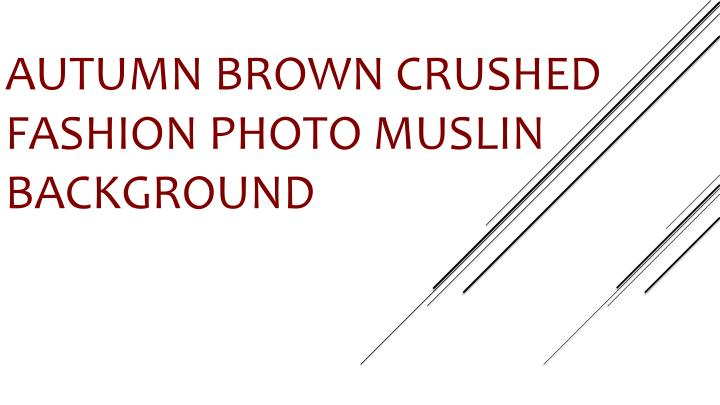 Autumn Brown Crushed Fashion Photo Muslin Background