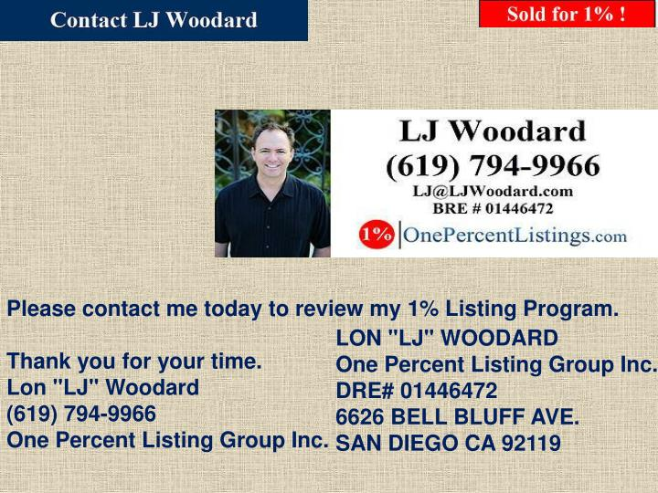 Please contact me today to review my 1% Listing Program.