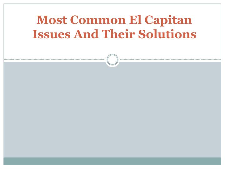 Most common el capitan issues and their solutions