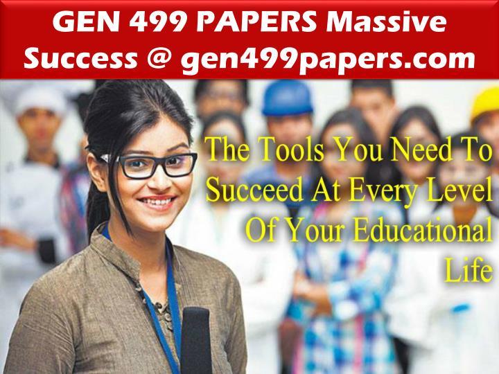 GEN 499 PAPERS Massive Success @ gen499papers.com