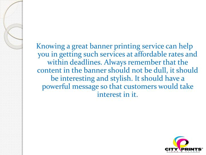 Knowing a great banner printing service can help you in getting such services at affordable rates an...