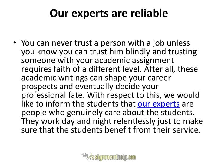 Our experts are reliable