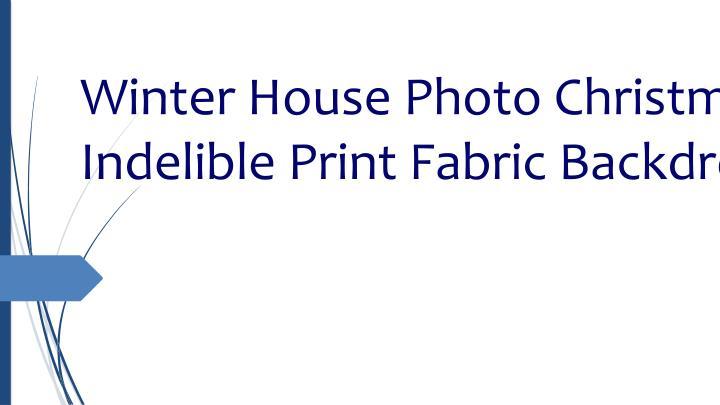 Winter House Photo Christmas Indelible Print Fabric Backdrop
