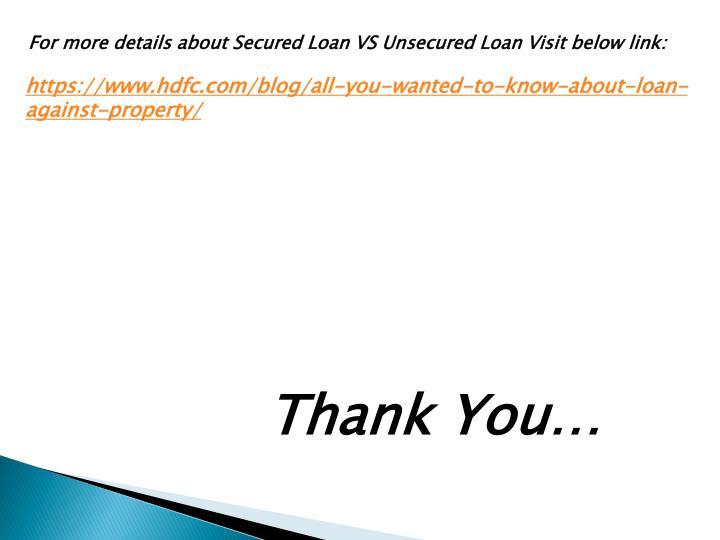For more details about Secured Loan VS Unsecured Loan Visit below link: