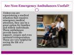 are non emergency ambulances useful