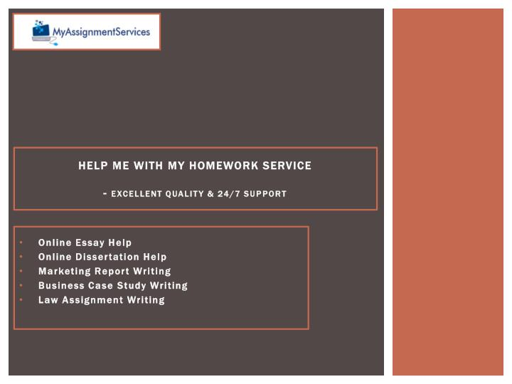 help me with my homework service excellent quality 24 7 support